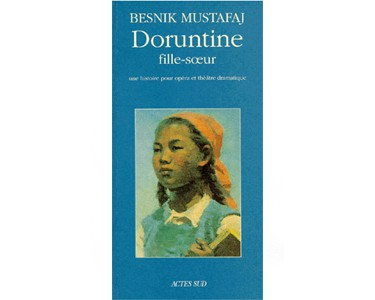 Besnik Mustafaj : Doruntine, fille-soeur Une histoire pour opéra