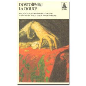 DOSTOIEVSKI : La douce. Un récit fantastique