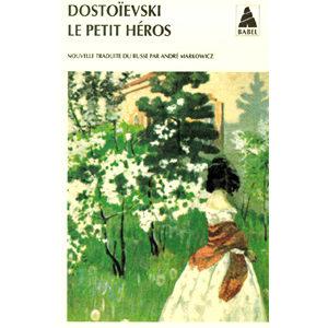 DOSTOIEVSKI : Le petit héros. Extrait de mémoires inconnus