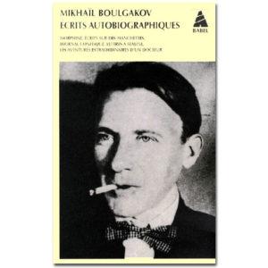 BOULGAKOV : Ecrits autobiographiques, Morphine, Lettres à Stalin