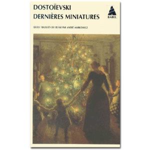 DOSTOIEVSKI : Dernières miniatures