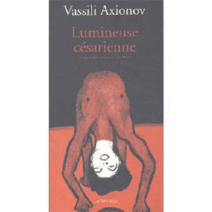 AXIONOV Vassili : Lumineuse césarienne