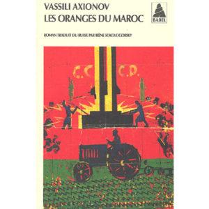 AXIONOV Vassili : Les oranges du Maroc