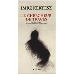 Imre Kertész (prix Nobel 2002) : Le chercheur de traces