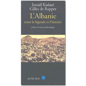 KADARE Ismaïl : L'Albanie entre la légende et l'histoire