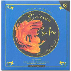 L'oiseau de feu. Un ballet, avec 1 CD audio