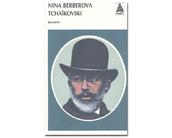 BERBEROVA Nina : Tchaïkovski