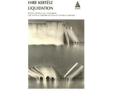 Imre Kertész (prix Nobel 2002) : Liquidation