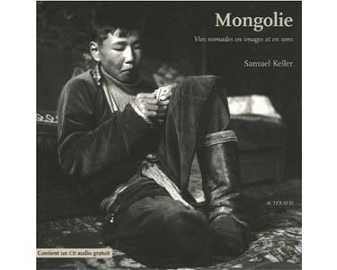 Mongolie. Vies nomades en images et en sons + 1 CD Musique audio