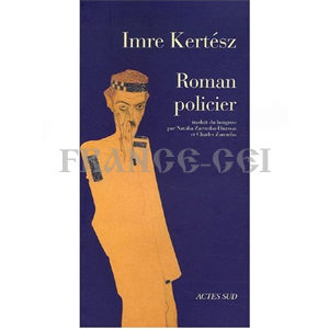 Imre Kertész (prix Nobel 2002) : ROMAN POLICIER