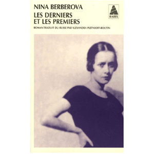 BERBEROVA Nina : Les derniers et les premiers