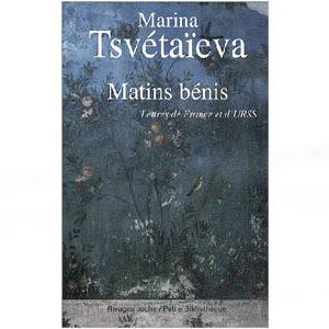 TSVETAEVA Marina : Matins bénis – Lettres de France et d'URSS