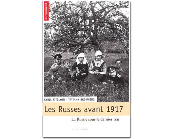 Les Russes avant 1917. La Russie sous le dernier tsar
