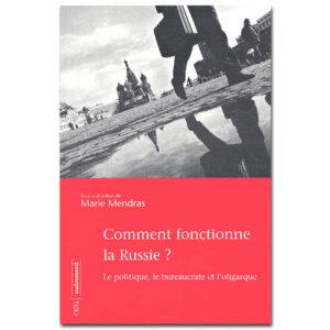 Comment fonctionne la Russie? Le politique, le bureaucrate et ..