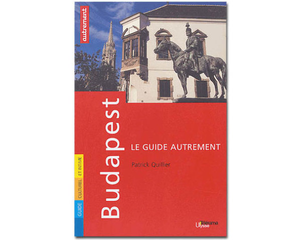 BUDAPEST (Autrement) Guide