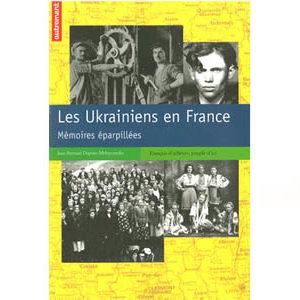 Les Ukrainiens en France. Mémoires éparpillées