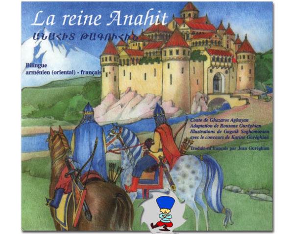 La reine Anahit – conte bilingue arménien (oriental)-français