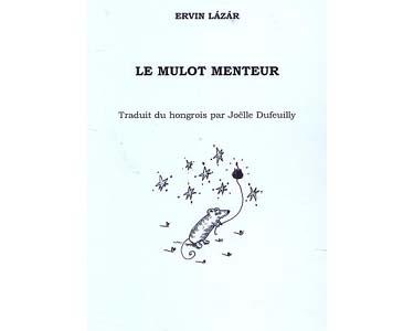 Ervin Lázár : LE MULOT MENTEUR (Conte hongrois)