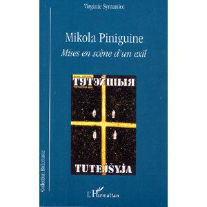 """Symaniec Virginie : PINIGUINE MIKOLA, Mises en scène d""""un exil"""