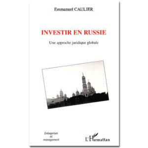 INVESTIR EN RUSSIE – Une approche juridique globale