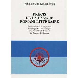 PRÉCIS DE LANGUE ROMANI LITTÉRAIRE Textes bilingues, tsigane-fr