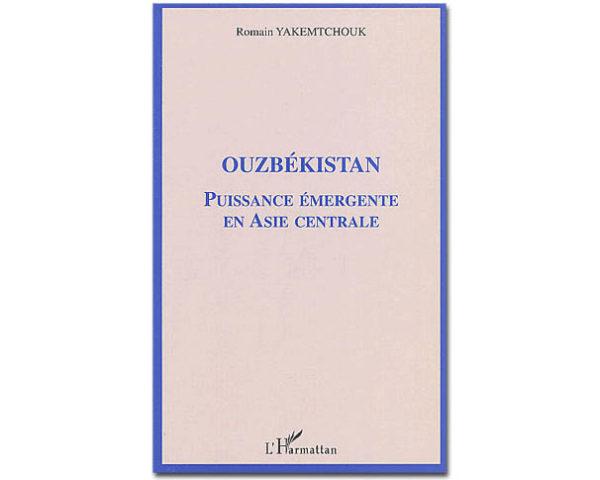 Ouzbékistan. Puissance émergente en Asie centrale