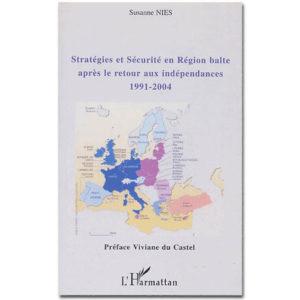 Stratégies et sécurité en région balte après le retour …