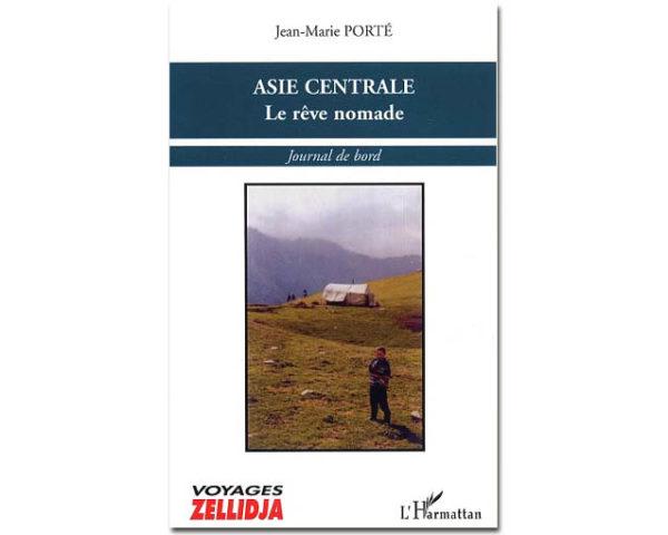 ASIE CENTRALE – Le rêve nomade
