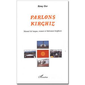 Parlons KIRGHIZ. Manuel de langue, orature, littérature kirghize