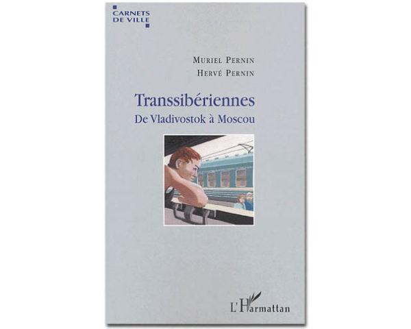 Transsibériennes. De Vladivostok à Moscou