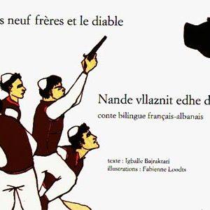 Bilingue français-albanais : Les neuf frères et le diable