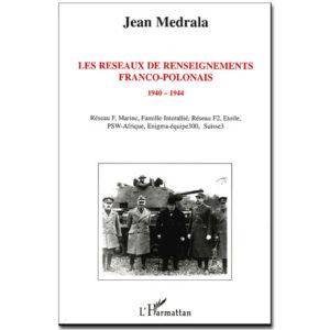Les réseaux de renseignements franco-polonais 1940-1944
