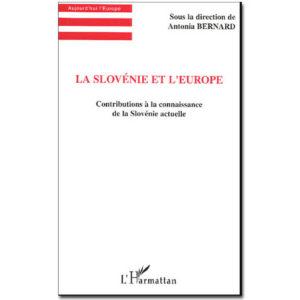 La Slovénie et l'Europe. Contributions à la connaissance de la S