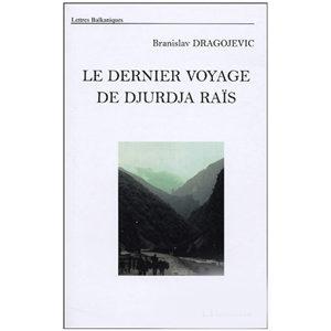 Branislav Dragojevic : Le dernier voyage de Djurdja Raïs