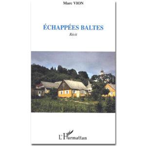 VION Marc : Echappées baltes – Récit