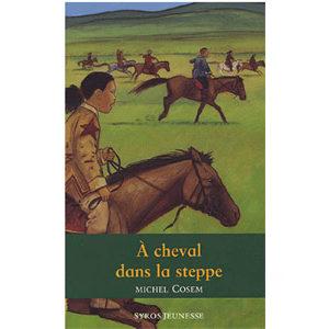 Cosem Michel : A cheval dans la steppe