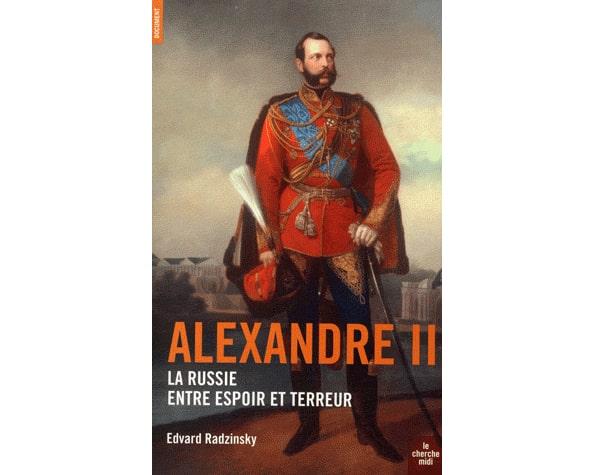 Radzinsky: Alexandre II, La Russie entre espoir et terreur (A1)