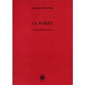 OSTROVSKI : La forêt (AVANT-SCENE THEATRE )