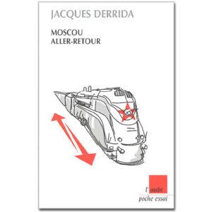 DERRIDA Jacques : Moscou aller-retour