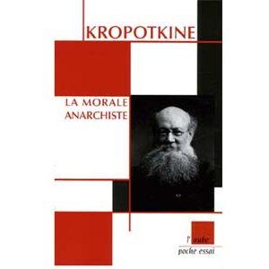 Kropotkine Pierre : La morale anarchiste