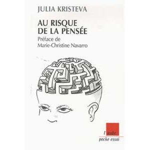 Kristeva Julia  : Au risque de la pensée