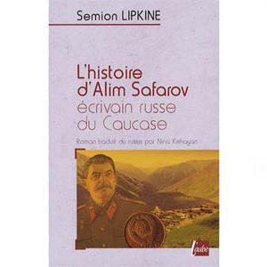 Lipkine S. : Histoire d'Alim Safarov, écrivain russe du Caucase