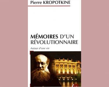 Kropotkine: Mémoires d'un révolutionnaire. Autour d'une vie