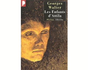 Walter Georges : Les enfants d'Attila. Ou le siècle de Mathias