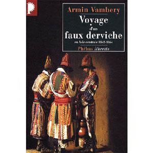 Vambéry Arminius : Voyage d'un faux derviche en Asie centrale
