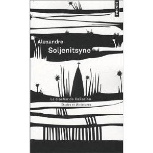 Soljénitsyne A. : Le clocher de Kaliazine Etudes et miniatures