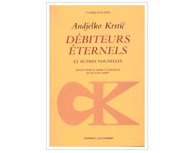 KRSTIC Andjelko : DÉBITEURS ÉTERNELS