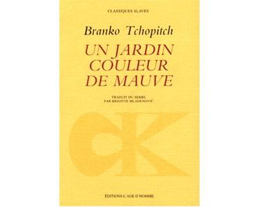 Tchopitch Branko : Un jardin couleur de mauve
