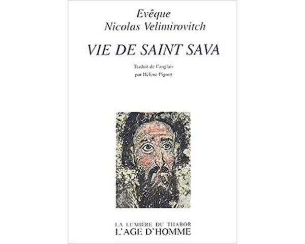 Velimirovitch Nicolas : Vie de Saint Sava
