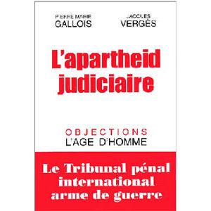 Vergès : L'apartheid judiciaire ou le TPI, arme de guerre